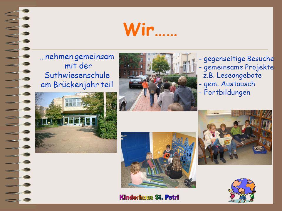 Wir…… …nehmen gemeinsam mit der Suthwiesenschule am Brückenjahr teil