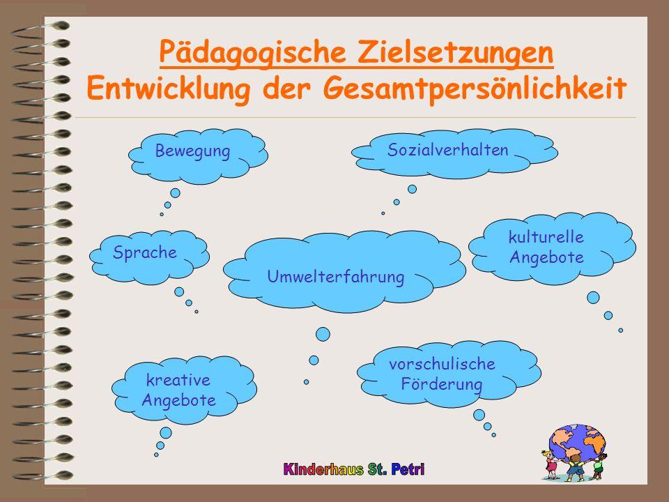 Pädagogische Zielsetzungen Entwicklung der Gesamtpersönlichkeit