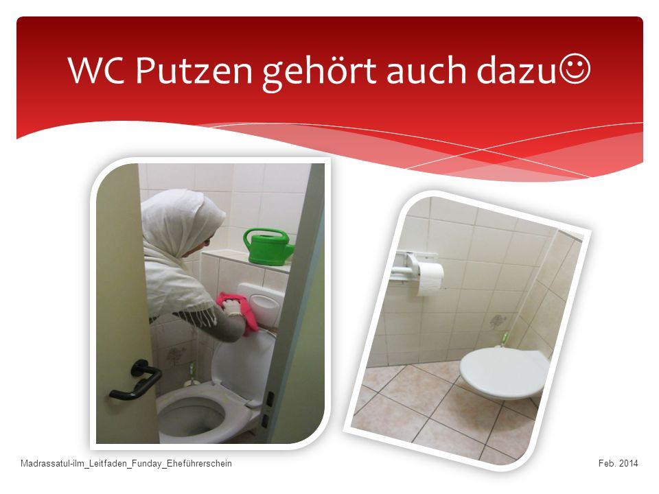 WC Putzen gehört auch dazu
