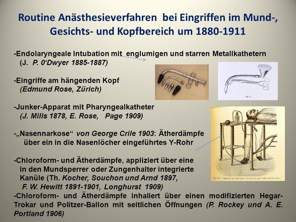 Routine Anästhesieverfahren bei Eingriffen im Mund-, Gesichts- und Kopfbereich um 1880-1911
