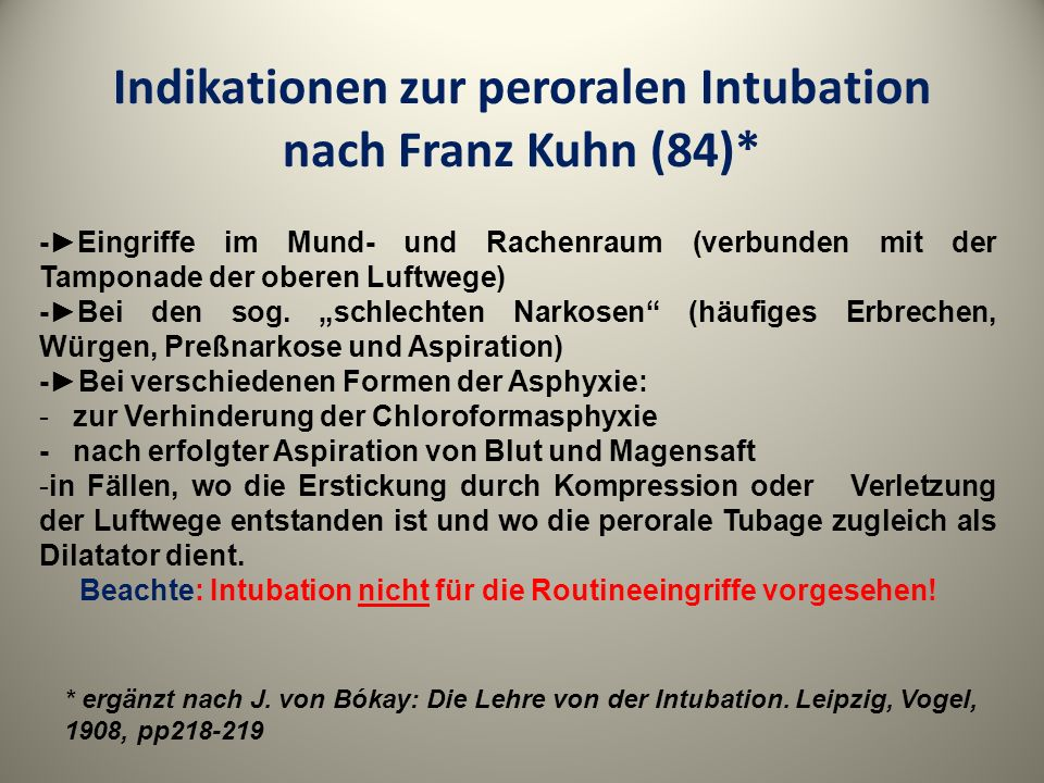 Indikationen zur peroralen Intubation nach Franz Kuhn (84)*