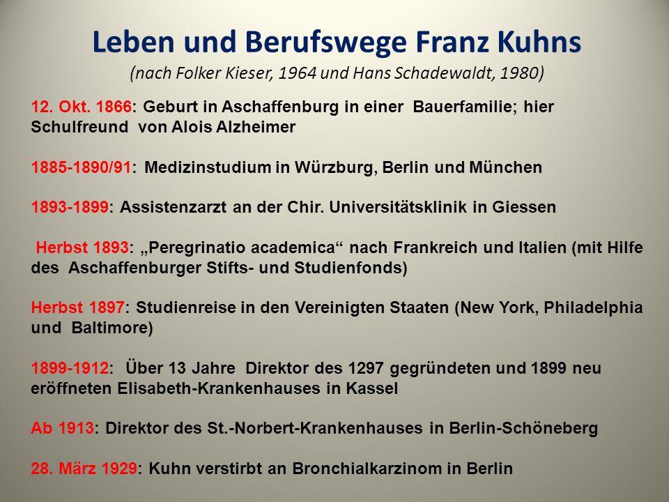 Leben und Berufswege Franz Kuhns (nach Folker Kieser, 1964 und Hans Schadewaldt, 1980)