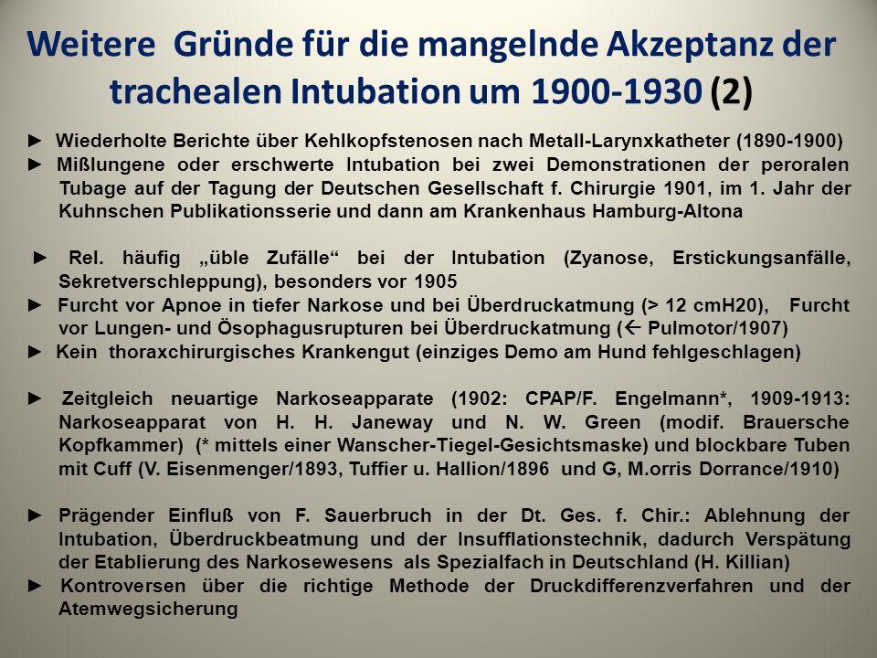Weitere Gründe für die mangelnde Akzeptanz der trachealen Intubation um 1900-1930 (2)
