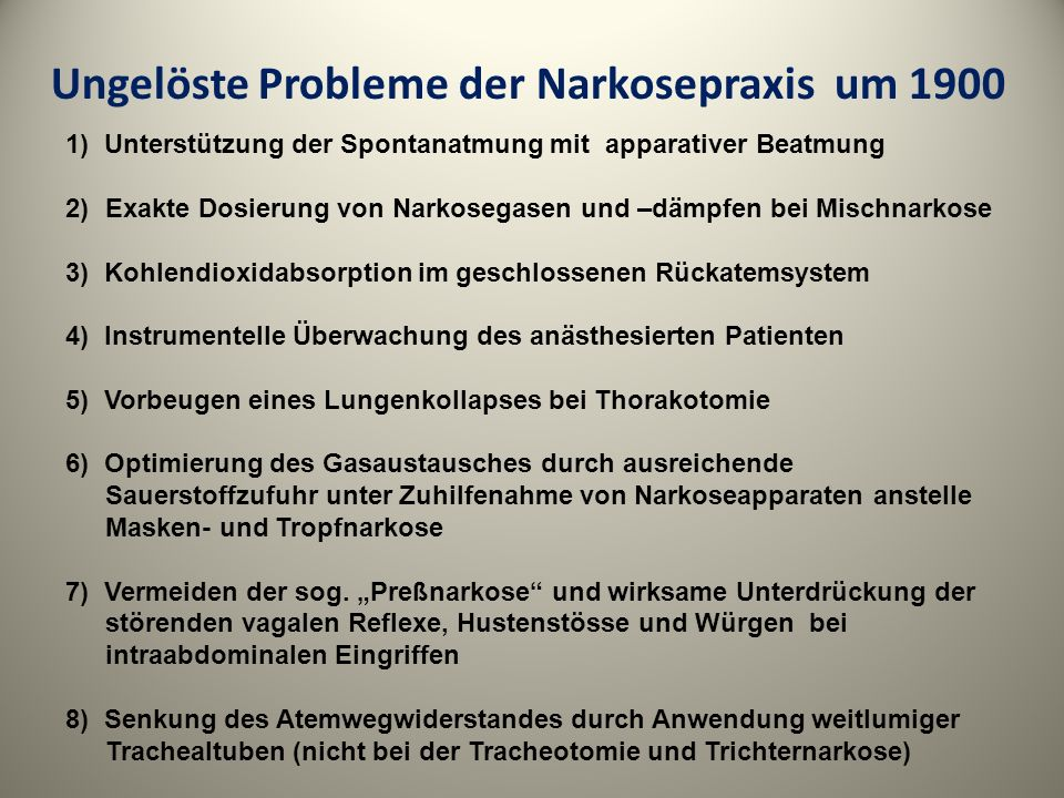 Ungelöste Probleme der Narkosepraxis um 1900