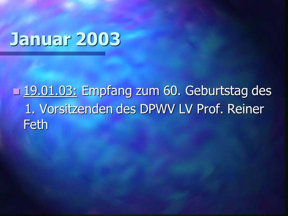 Januar 2003 19.01.03: Empfang zum 60. Geburtstag des