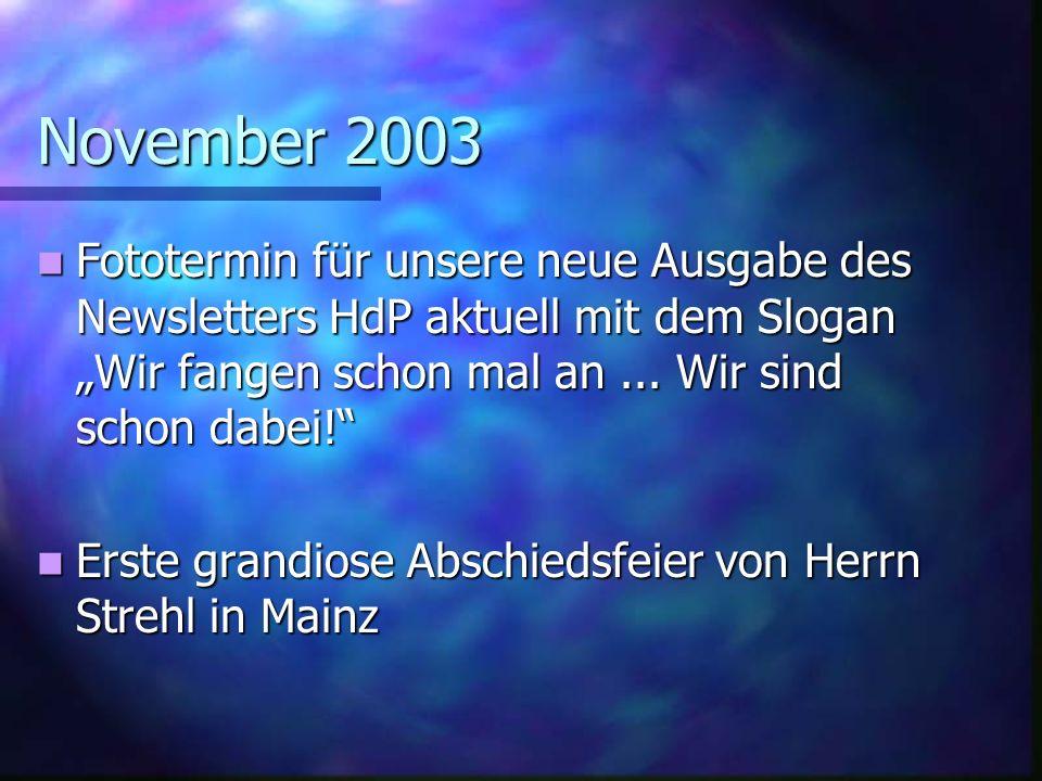"""November 2003 Fototermin für unsere neue Ausgabe des Newsletters HdP aktuell mit dem Slogan """"Wir fangen schon mal an ... Wir sind schon dabei!"""