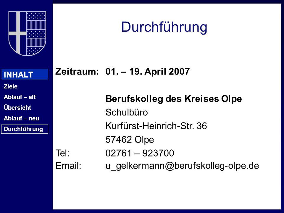 Durchführung Zeitraum: 01. – 19. April 2007