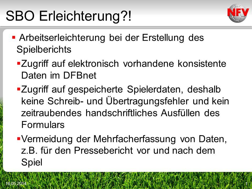SBO Erleichterung ! Arbeitserleichterung bei der Erstellung des Spielberichts. Zugriff auf elektronisch vorhandene konsistente Daten im DFBnet.