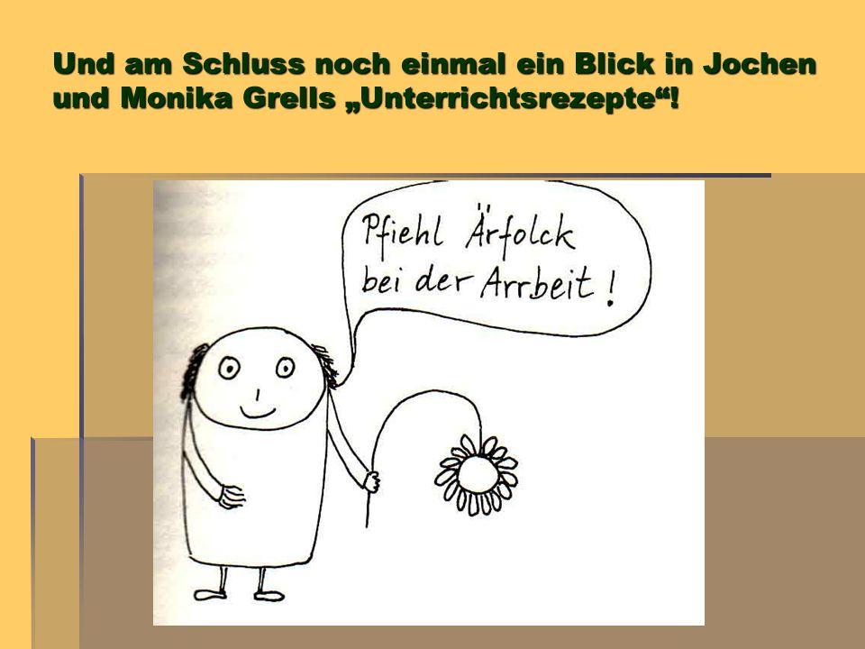 """Und am Schluss noch einmal ein Blick in Jochen und Monika Grells """"Unterrichtsrezepte !"""