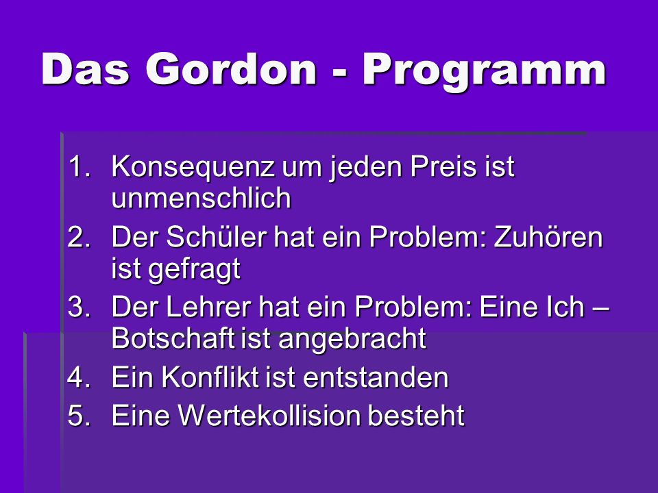 Das Gordon - Programm Konsequenz um jeden Preis ist unmenschlich