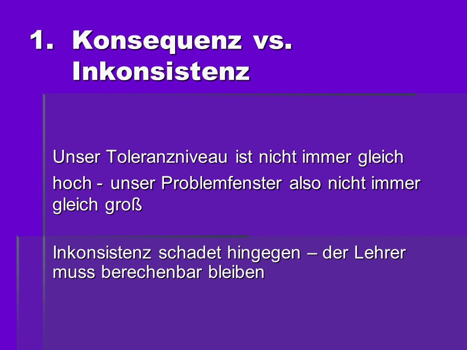 Konsequenz vs. Inkonsistenz