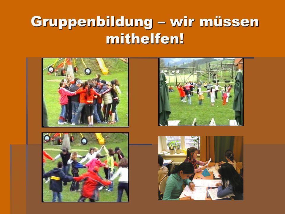 Gruppenbildung – wir müssen mithelfen!