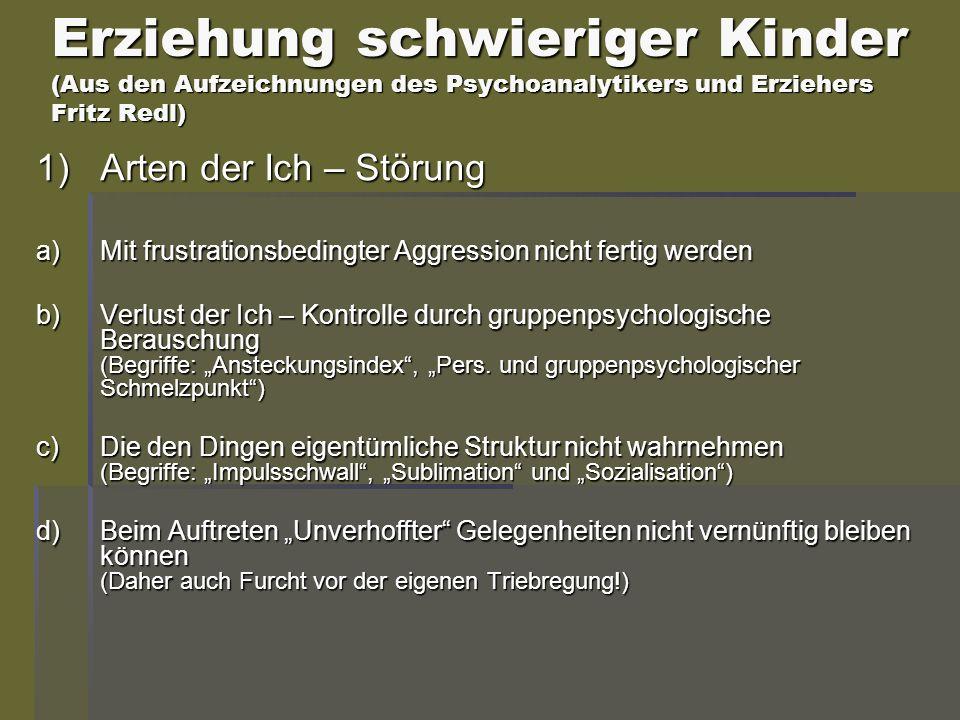 Erziehung schwieriger Kinder (Aus den Aufzeichnungen des Psychoanalytikers und Erziehers Fritz Redl)
