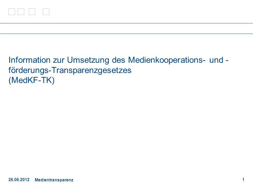 Information zur Umsetzung des Medienkooperations- und - förderungs-Transparenzgesetzes (MedKF-TK)