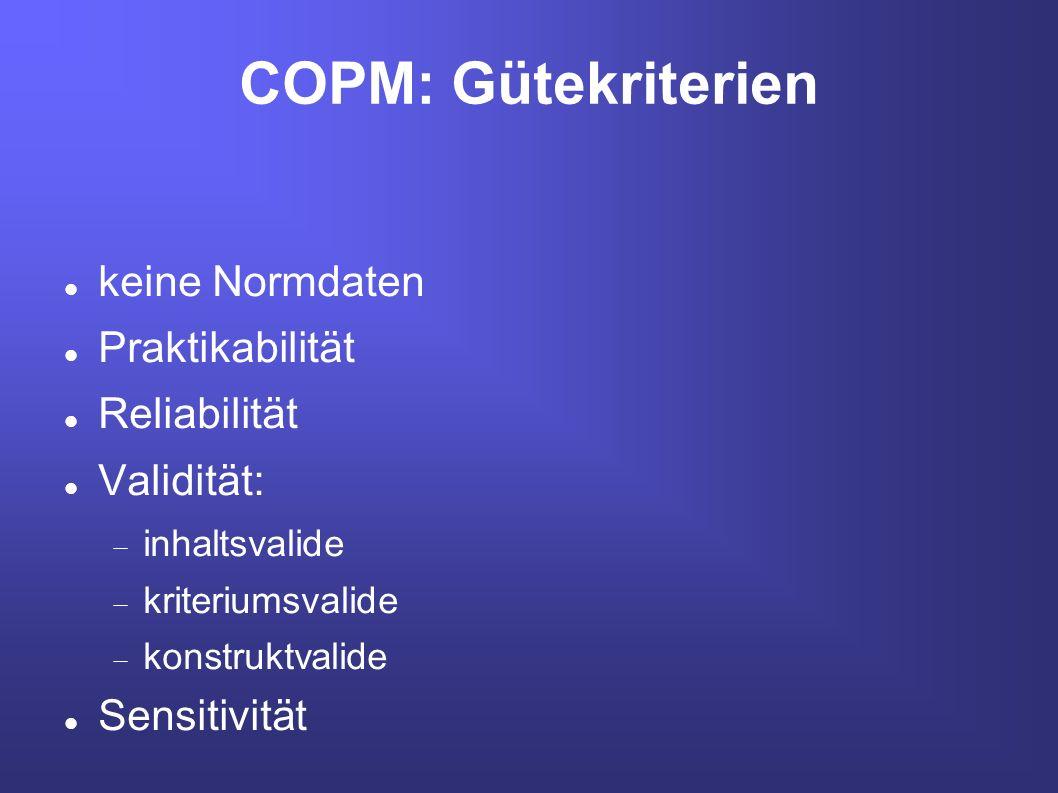 COPM: Gütekriterien keine Normdaten Praktikabilität Reliabilität