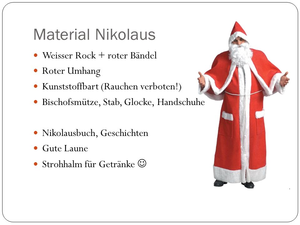 Material Nikolaus Weisser Rock + roter Bändel Roter Umhang