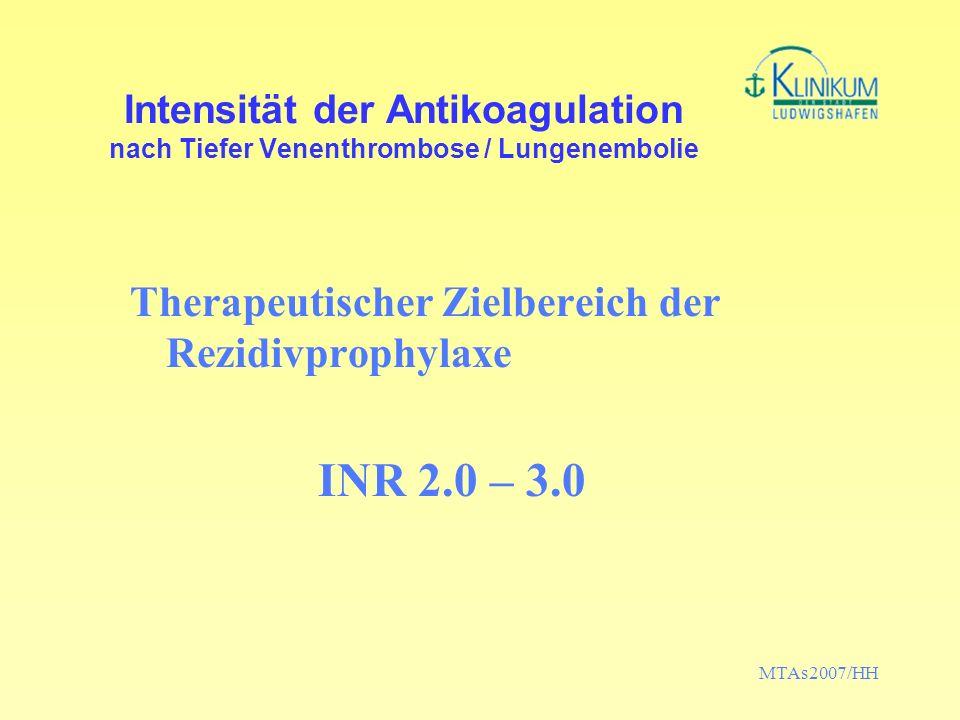 INR 2.0 – 3.0 Therapeutischer Zielbereich der Rezidivprophylaxe