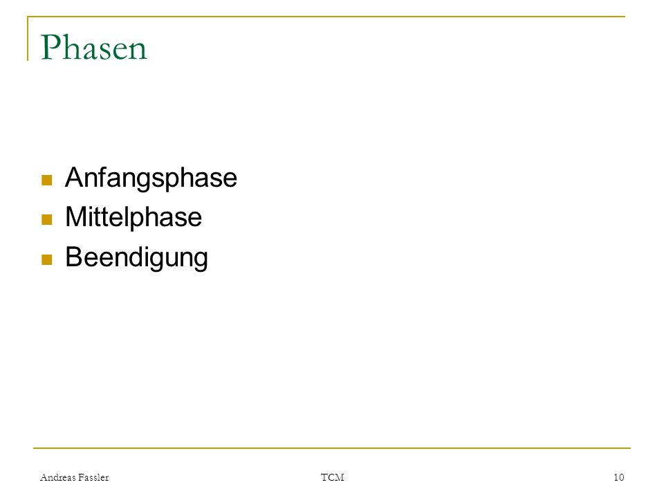 Phasen Anfangsphase Mittelphase Beendigung Andreas Fassler TCM