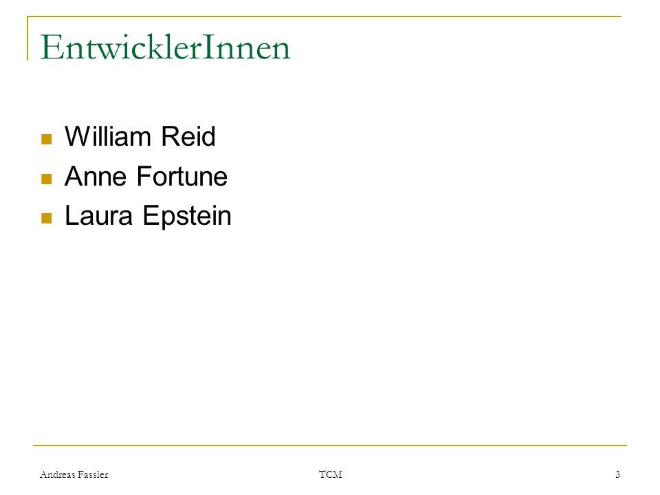 EntwicklerInnen William Reid Anne Fortune Laura Epstein