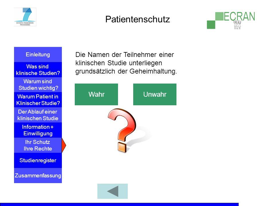 Patientenschutz Die Namen der Teilnehmer einer klinischen Studie unterliegen grundsätzlich der Geheimhaltung.