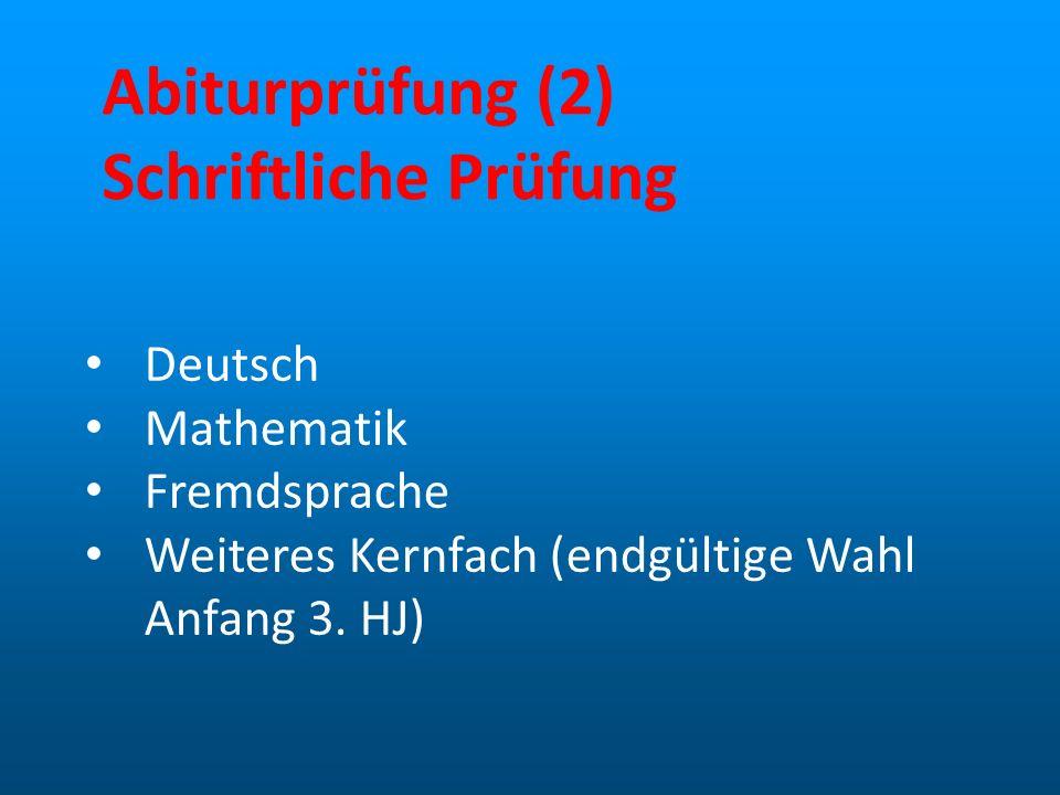 Abiturprüfung (2) Schriftliche Prüfung