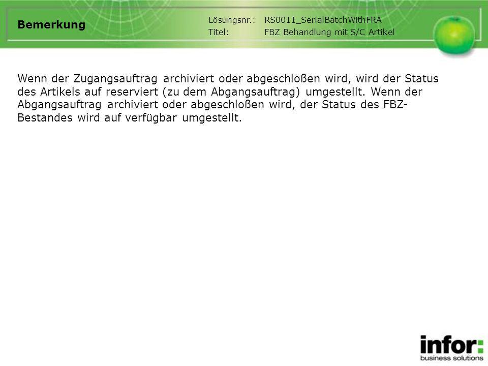 Bemerkung Lösungsnr.: RS0011_SerialBatchWithFRA. Titel: FBZ Behandlung mit S/C Artikel.