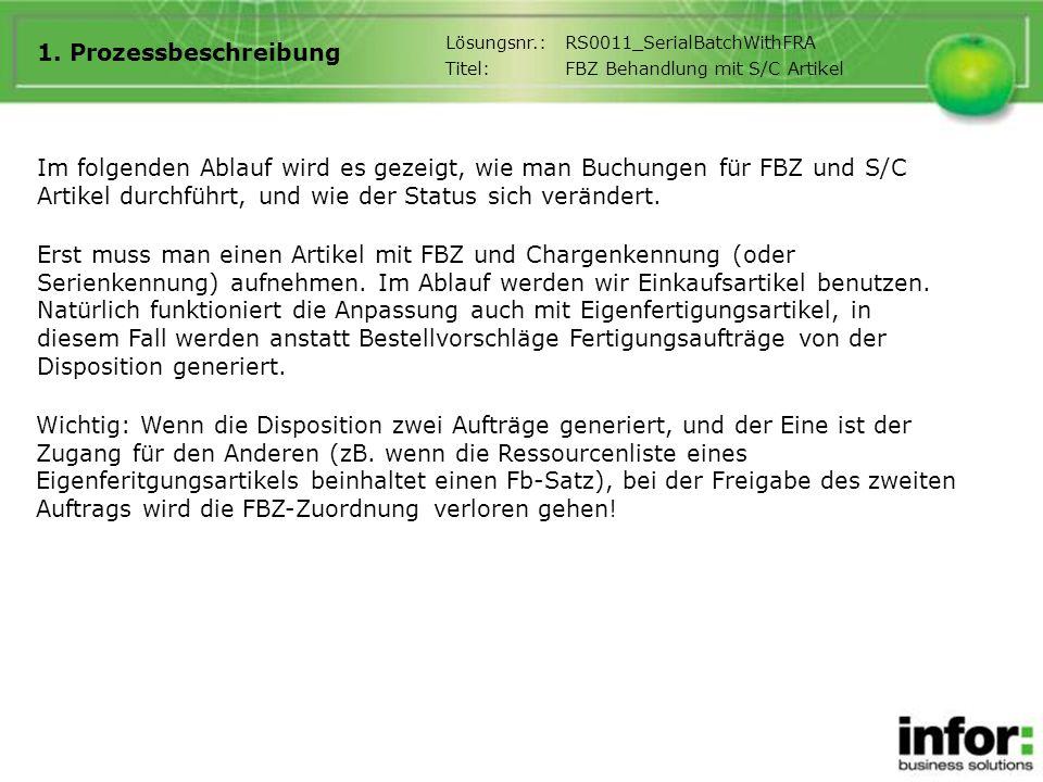 1. Prozessbeschreibung Lösungsnr.: RS0011_SerialBatchWithFRA. Titel: FBZ Behandlung mit S/C Artikel.