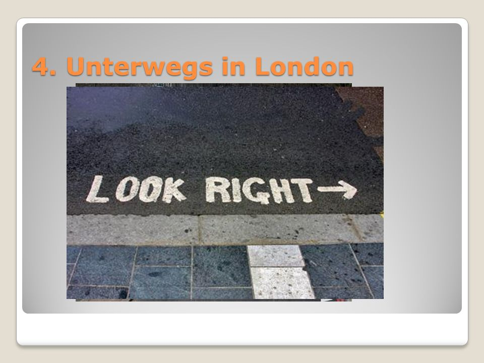 4. Unterwegs in London
