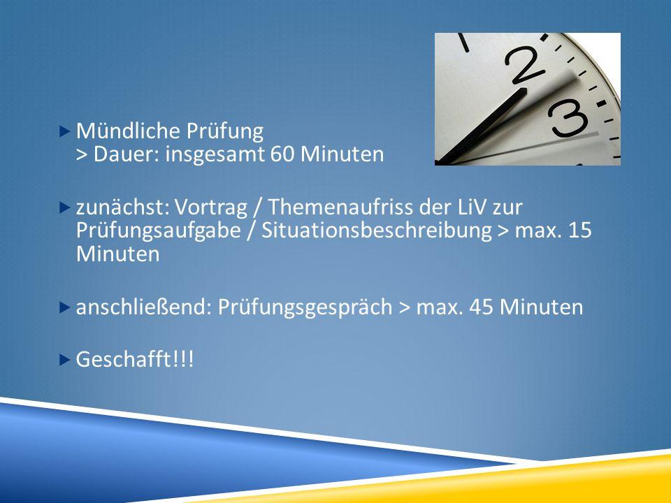 Mündliche Prüfung > Dauer: insgesamt 60 Minuten