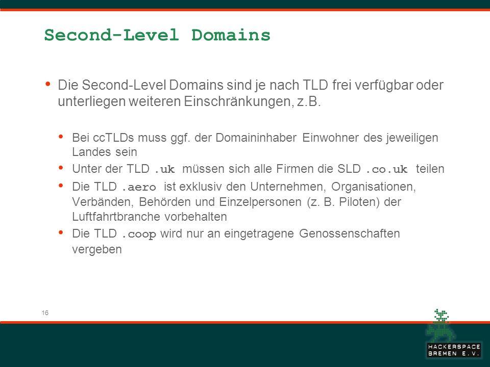 Second-Level Domains Die Second-Level Domains sind je nach TLD frei verfügbar oder unterliegen weiteren Einschränkungen, z.B.
