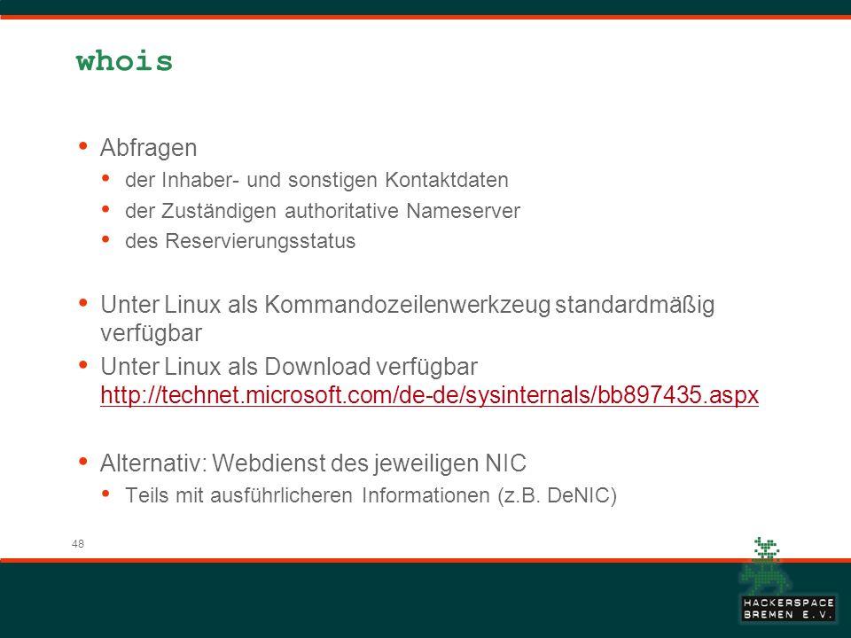 whois Abfragen. der Inhaber- und sonstigen Kontaktdaten. der Zuständigen authoritative Nameserver.