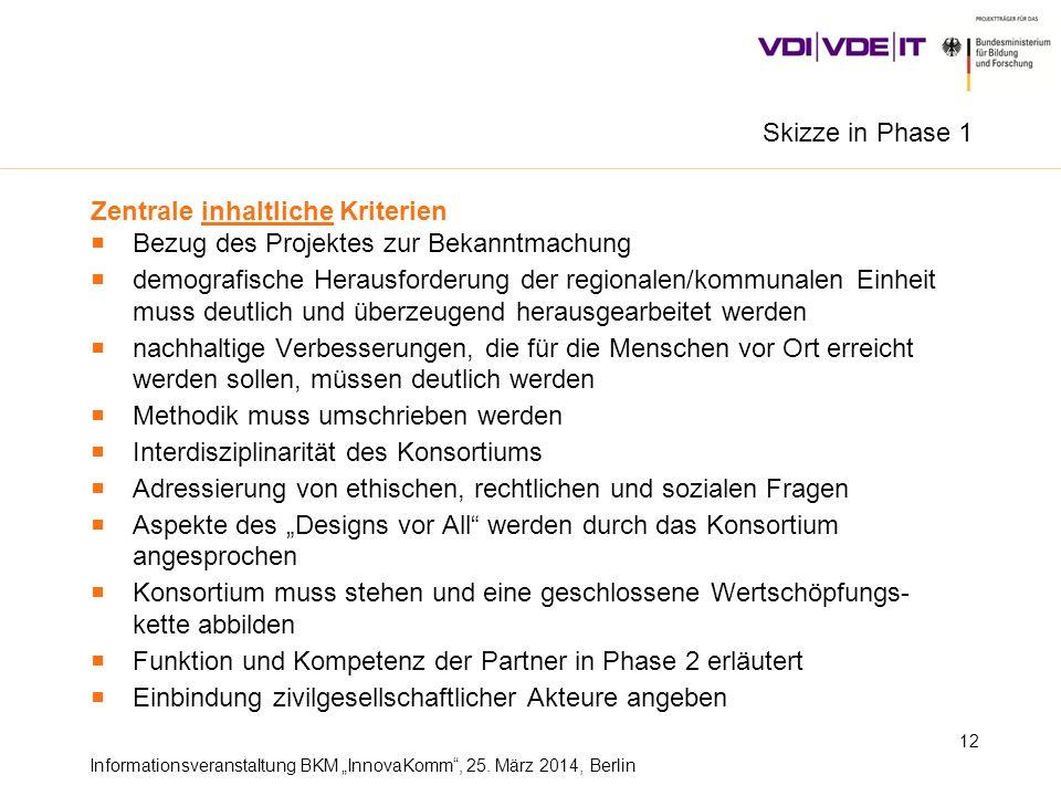 Skizze in Phase 1 Zentrale inhaltliche Kriterien. Bezug des Projektes zur Bekanntmachung.