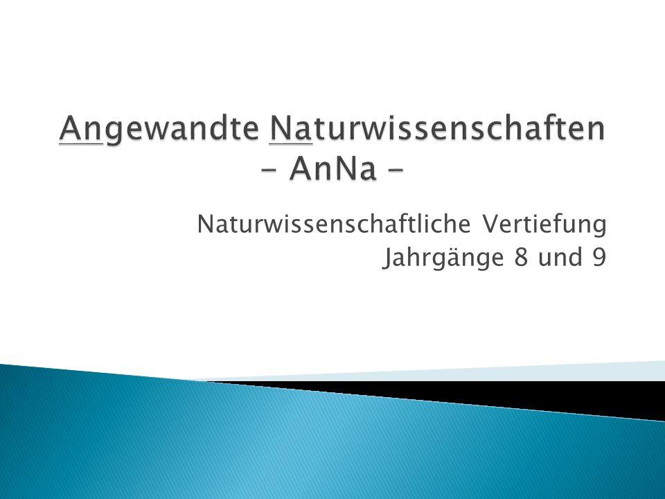 Angewandte Naturwissenschaften - AnNa -