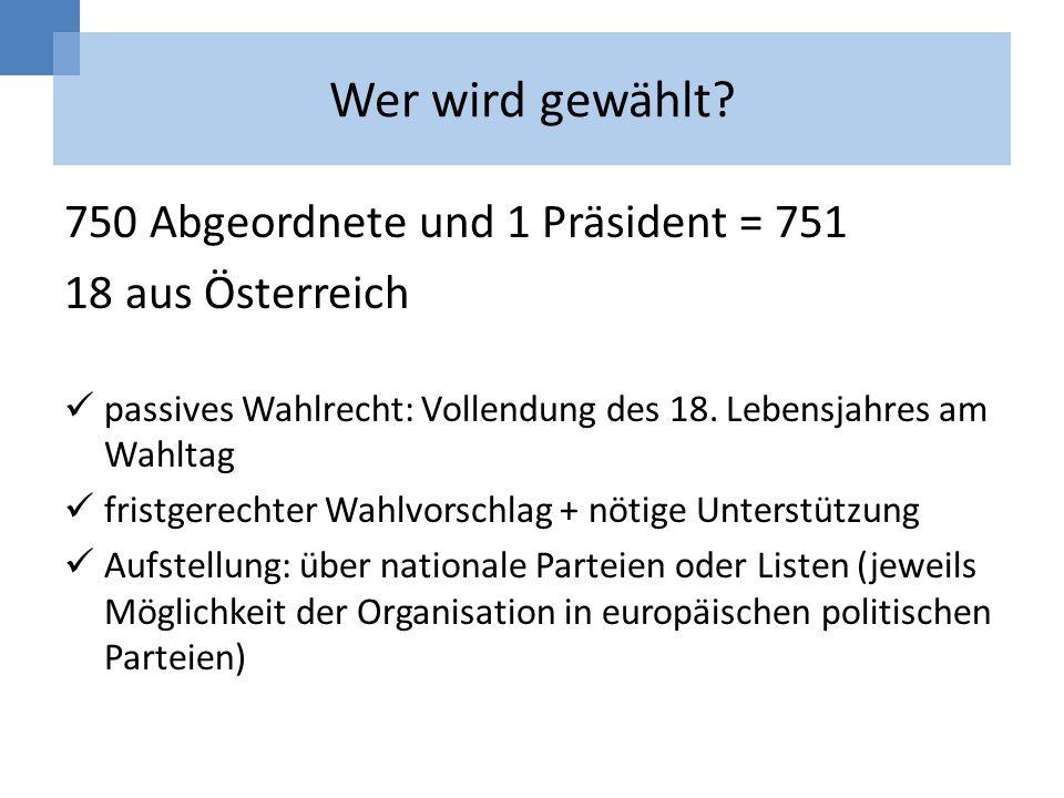 Wer wird gewählt 750 Abgeordnete und 1 Präsident = 751