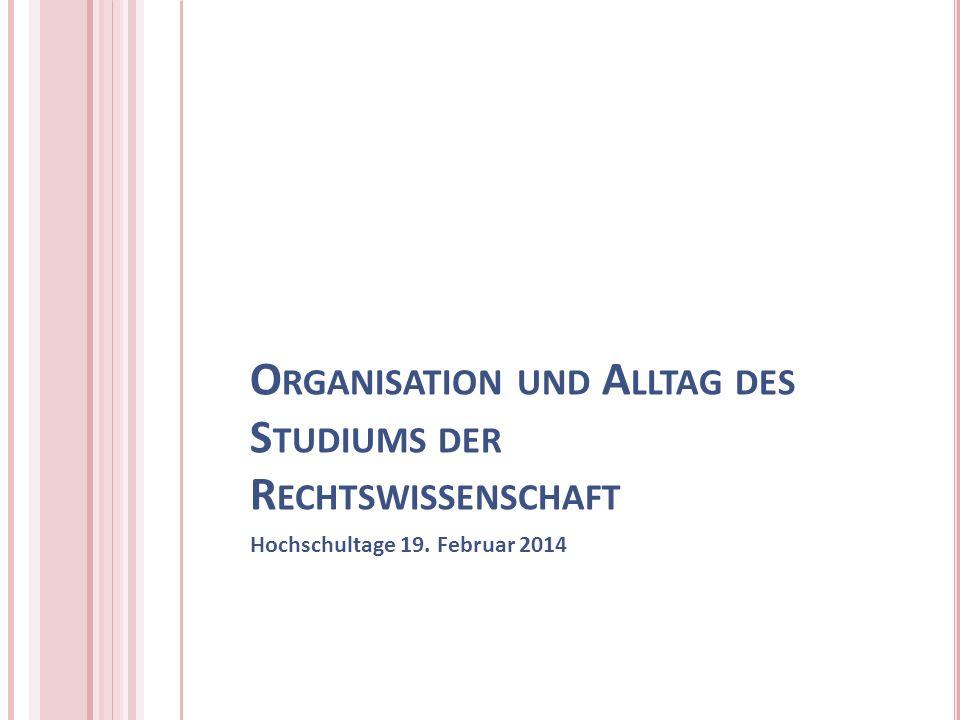 Organisation und Alltag des Studiums der Rechtswissenschaft