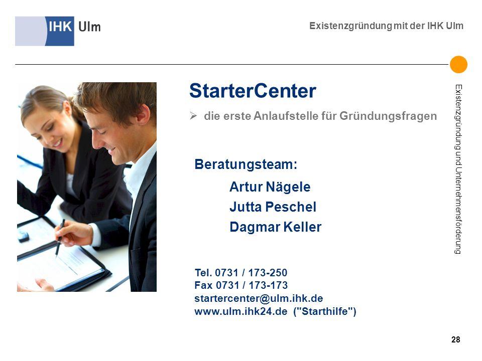 StarterCenter Beratungsteam: Artur Nägele Jutta Peschel Dagmar Keller