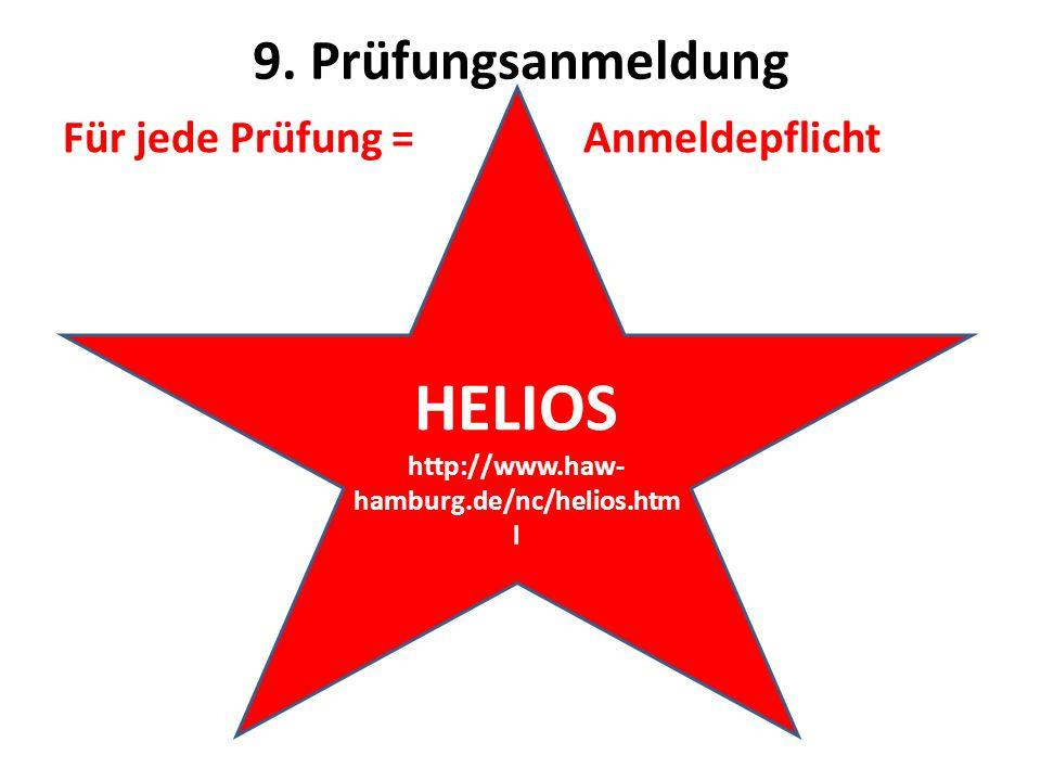 HELIOS 9. Prüfungsanmeldung Für jede Prüfung = Anmeldepflicht