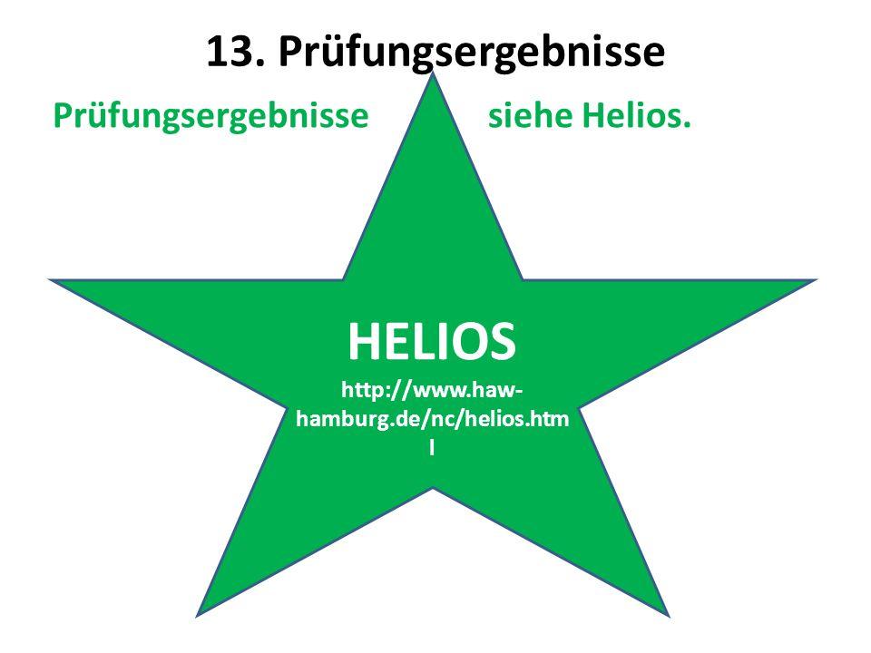 HELIOS 13. Prüfungsergebnisse Prüfungsergebnisse siehe Helios.