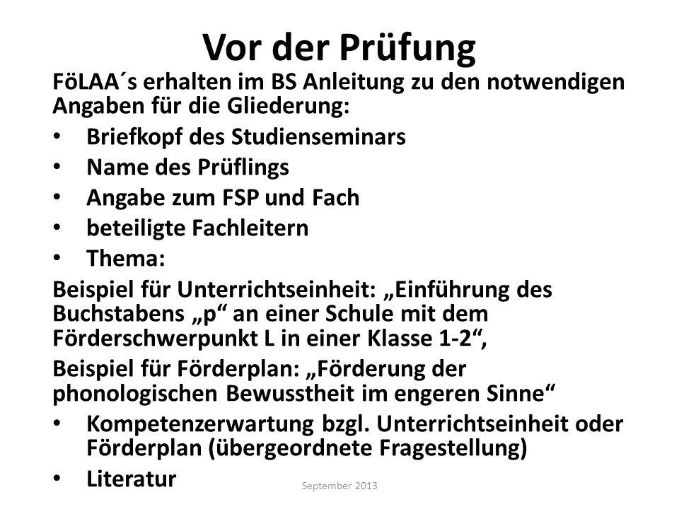 Vor der Prüfung FöLAA´s erhalten im BS Anleitung zu den notwendigen Angaben für die Gliederung: Briefkopf des Studienseminars.