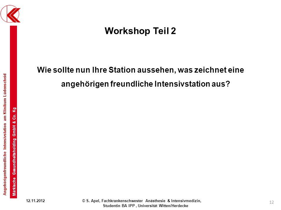 Workshop Teil 2 Wie sollte nun Ihre Station aussehen, was zeichnet eine angehörigen freundliche Intensivstation aus
