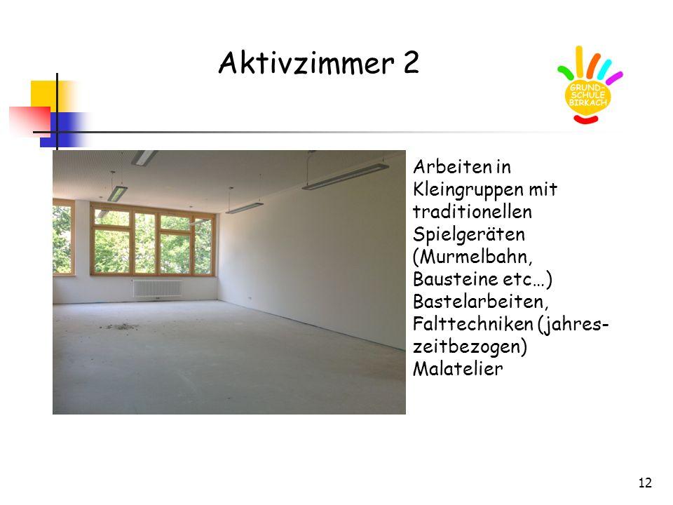 Aktivzimmer 2 Arbeiten in Kleingruppen mit traditionellen