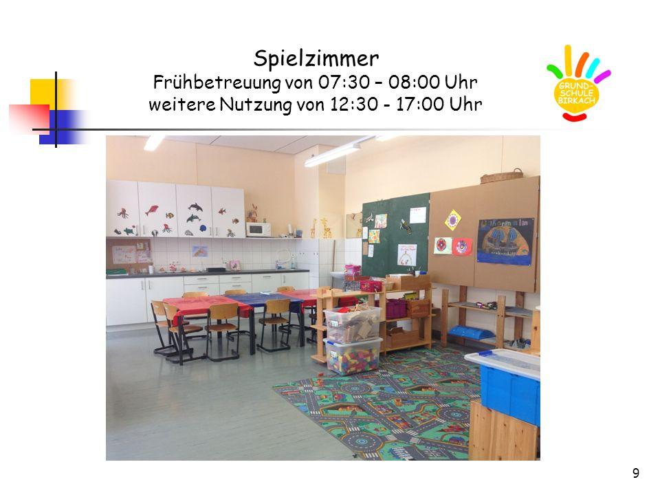 Spielzimmer Frühbetreuung von 07:30 – 08:00 Uhr weitere Nutzung von 12:30 - 17:00 Uhr