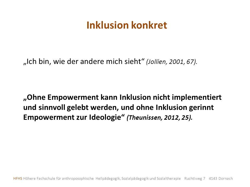 """Inklusion konkret """"Ich bin, wie der andere mich sieht (Jollien, 2001, 67)."""