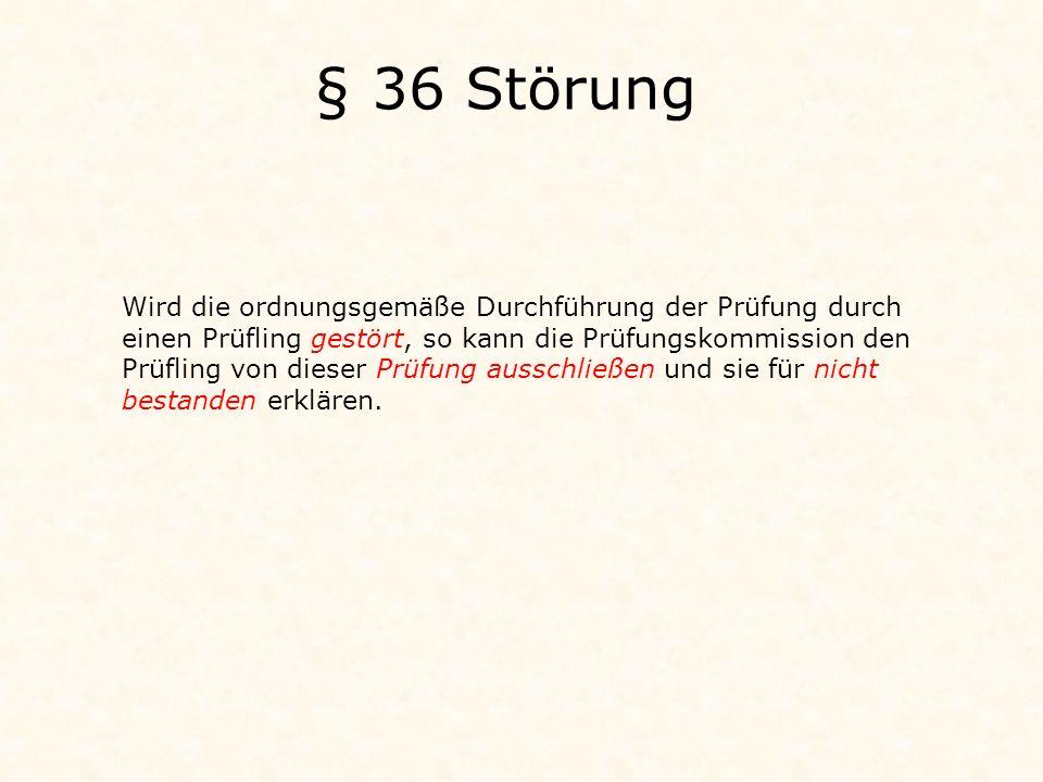 § 36 Störung