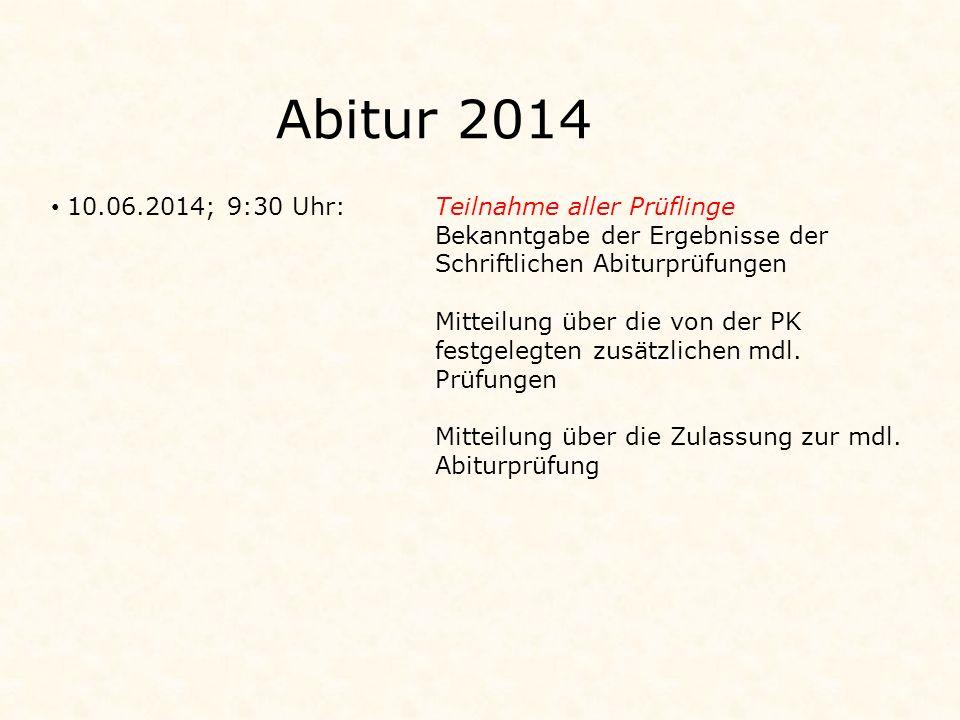 Abitur 2014 10.06.2014; 9:30 Uhr: Teilnahme aller Prüflinge