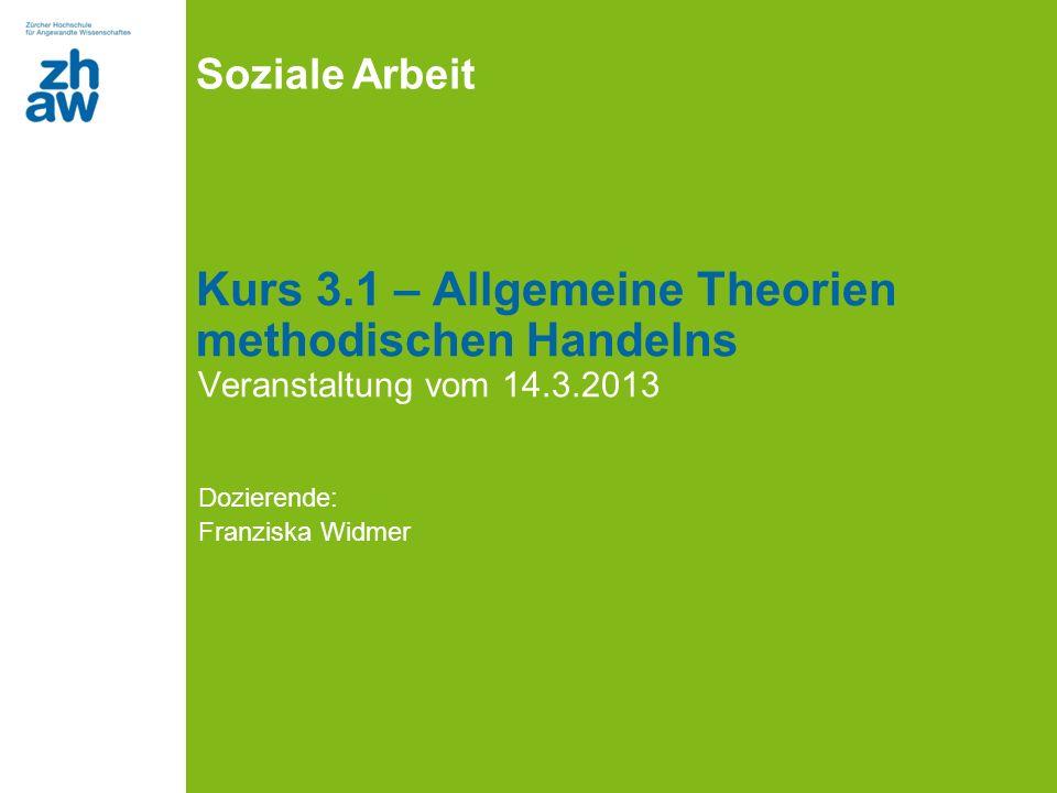 Kurs 3.1 – Allgemeine Theorien methodischen Handelns