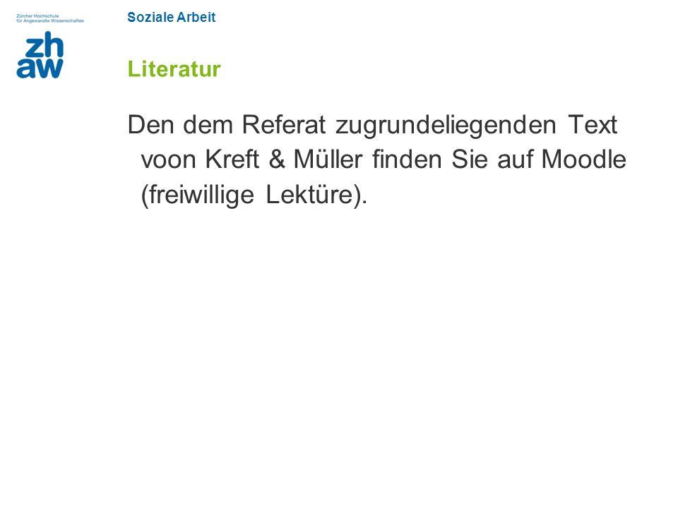 Literatur Den dem Referat zugrundeliegenden Text voon Kreft & Müller finden Sie auf Moodle (freiwillige Lektüre).