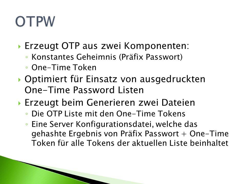 OTPW Erzeugt OTP aus zwei Komponenten: