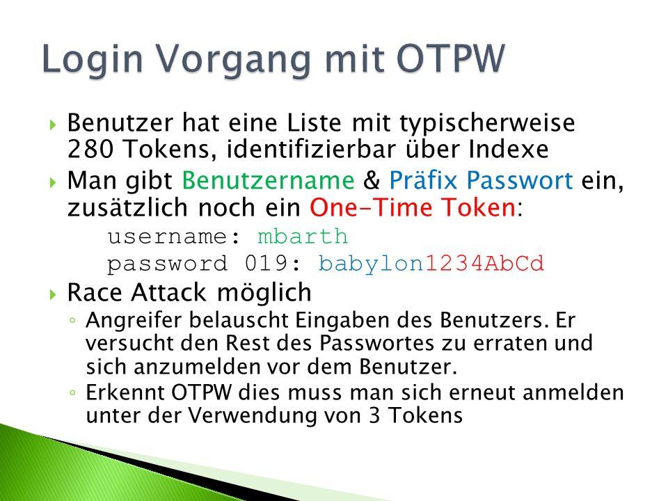 Login Vorgang mit OTPW Benutzer hat eine Liste mit typischerweise 280 Tokens, identifizierbar über Indexe.
