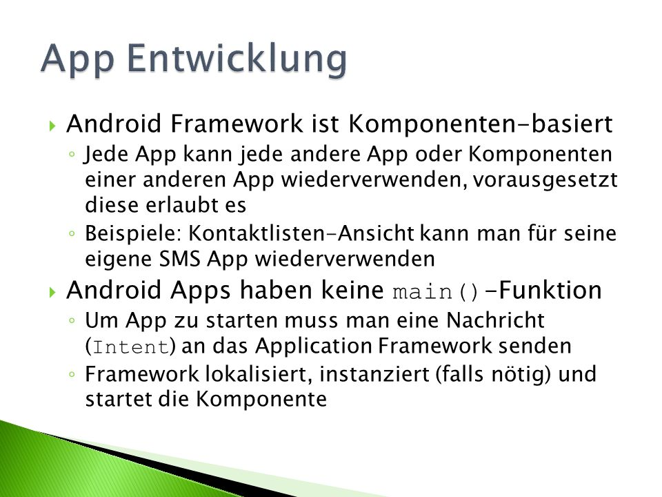 App Entwicklung Android Framework ist Komponenten-basiert